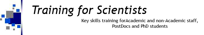 Training for Scientits - Key skills training for Academic and Non-Academic staff, PostDocs and PhD students